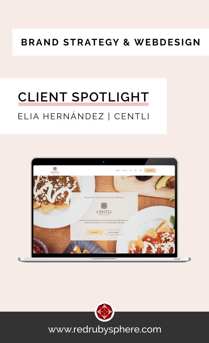 Client Spotlight - Elia Hernandez - Centli | Brand Strategy & Webdesign | Red Ruby Sphere | Alma Seidel
