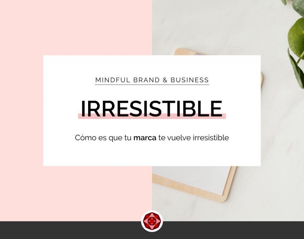 Marca Irresistible | Red Ruby Sphere | Brand Strategy & Webdesign | Alma Seidel | www.redrubysphere.com