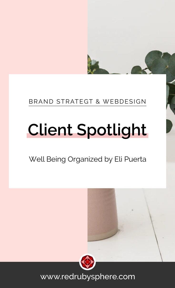 Client Spotlight: Eli Puerta - WellBeingOrganized | Brand Strategy & Webdesign by Alma Seidel | Red Ruby Sphere | www.redrubysphere.com