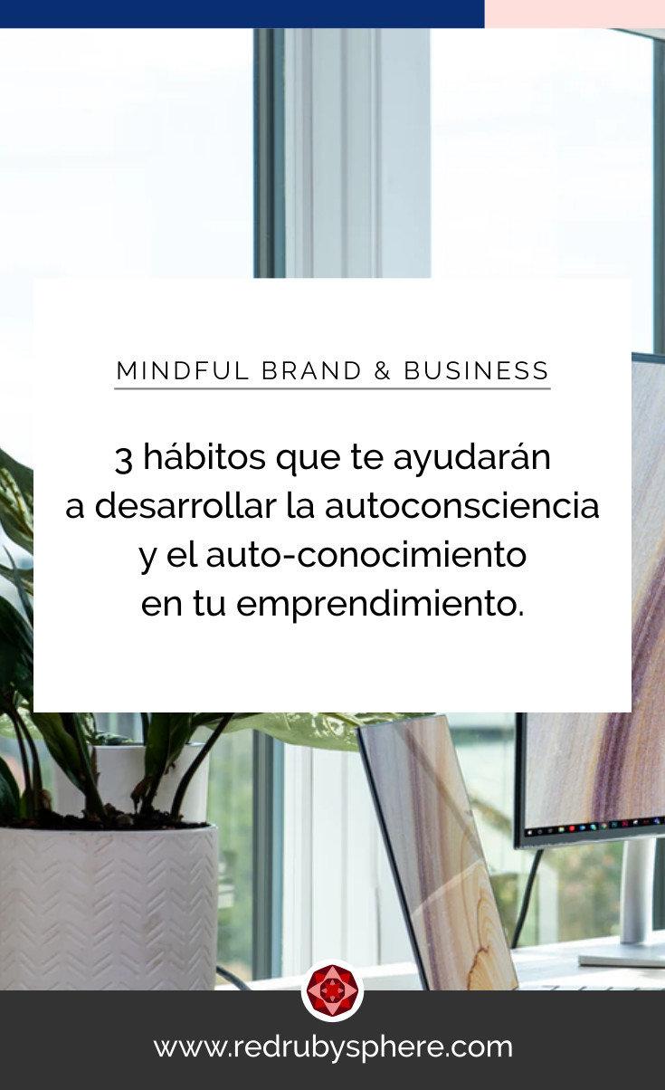 3 hábitos que te ayudarán a desarrollar la autoconsciencia y el auto-conocimiento en tu emprendimiento