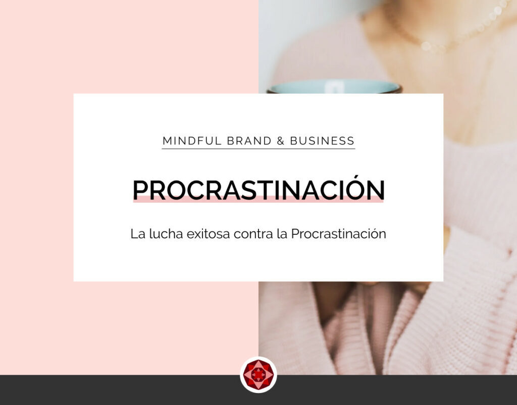 Procrastinación - La lucha contra aplazar todo lo importante | Red Ruby Sphere by Alma Seidel | Blog Post