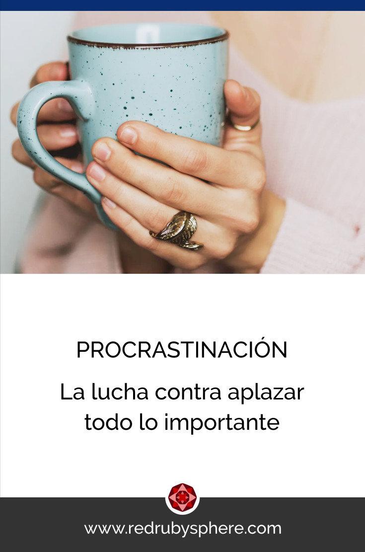 La lucha contra aplazar todo lo importante - Cómo combatir la Procrastinación - Red Ruby Sphere by Alma Seidel - Marca & Diseño Web